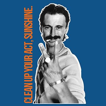 Begbie - Clean up your act, Sunshine. by KillDeathRatio