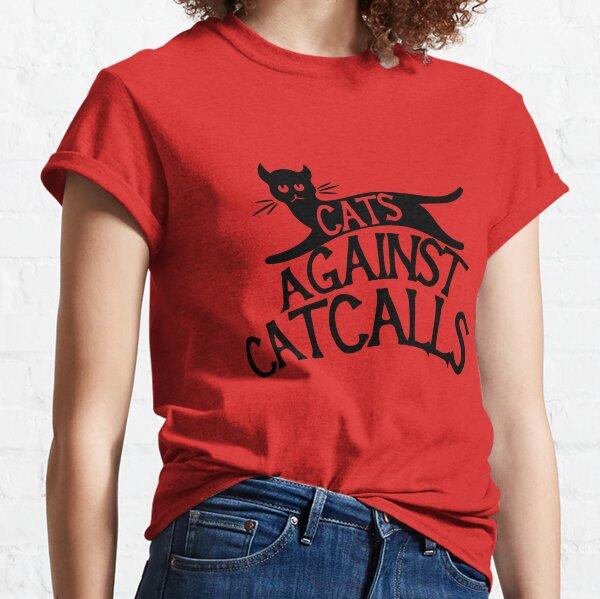 Cats against Catcalls  Classic T-Shirt
