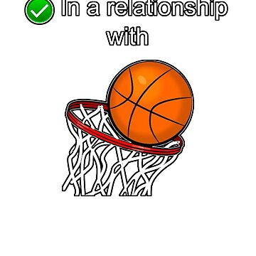 In a relationship with Basketball by StudioN