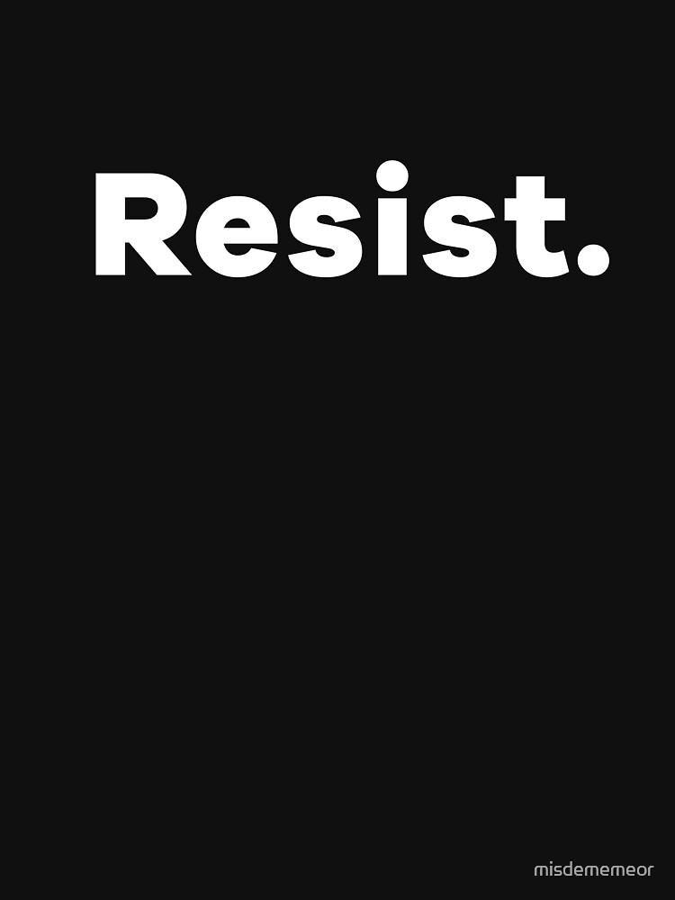 Resist. by misdememeor