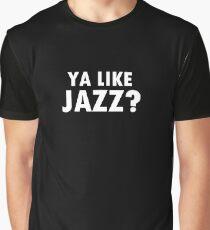 Ya like jazz? Graphic T-Shirt
