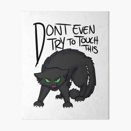 Don't even try to touch this- black cat Art Board Print