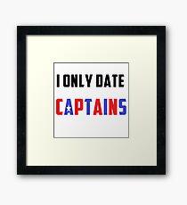 I only date Captains Framed Print