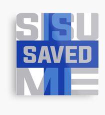 Sisu Saved Me Metal Print