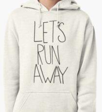 Let's Run Away VIII Pullover Hoodie