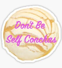 Dont be self conchas Sticker