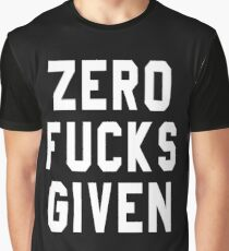 ZERO FUCKS GIVEN Graphic T-Shirt