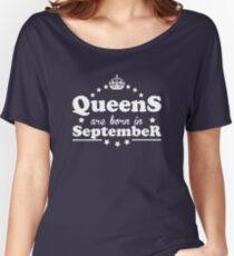 Queens are born in September Women's Relaxed Fit T-Shirt