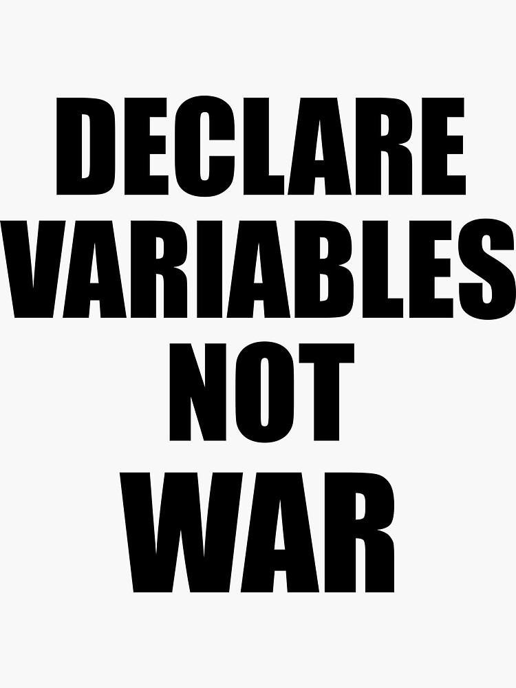 Declare variables not war by Coriusca