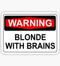 WARNING: BLONDE WITH BRAINS Sticker