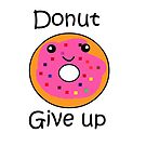 donut give up by drawingart