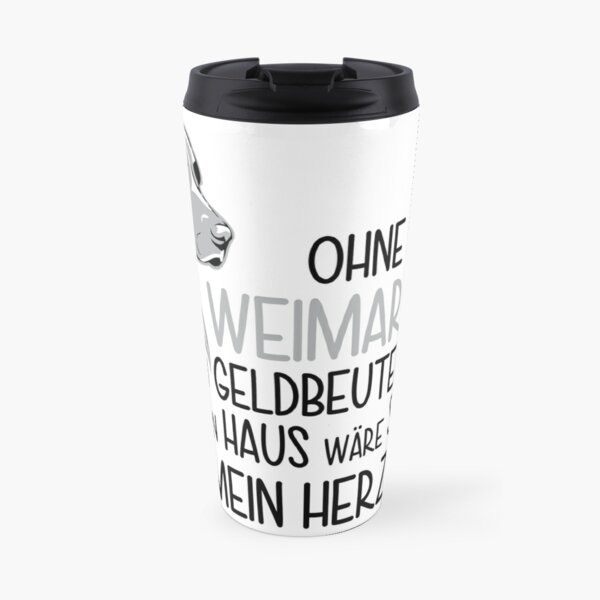 Without my Weimaraner my purse would be full, my house would be clean, but my heart would be empty! Travel Mug