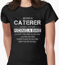 Being A Caterer Is Like Riding A Bike T-Shirt
