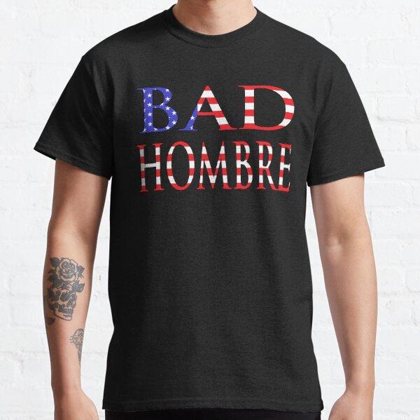 NDVH Bad Hombre Classic T-Shirt