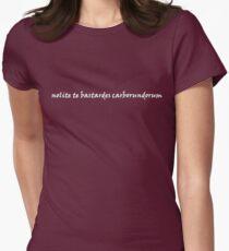 nolite te bastardes carborundorum Womens Fitted T-Shirt