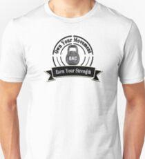 Earn Your Strength Unisex T-Shirt