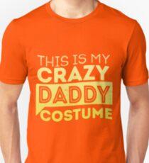 Crazy Daddy Costume Unisex T-Shirt