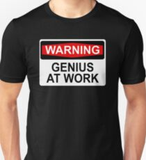 WARNING: GENIUS AT WORK T-Shirt