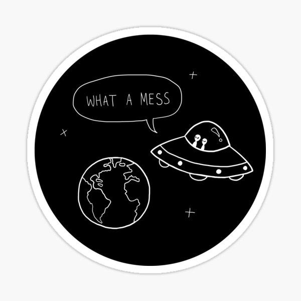 What A Mess Sticker