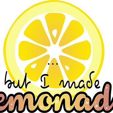 I was served lemons ... by PictoYou