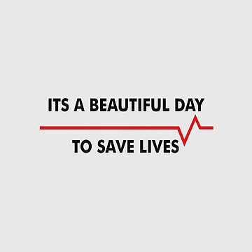 Its a Beautiful Day to Save Lives by thuggers