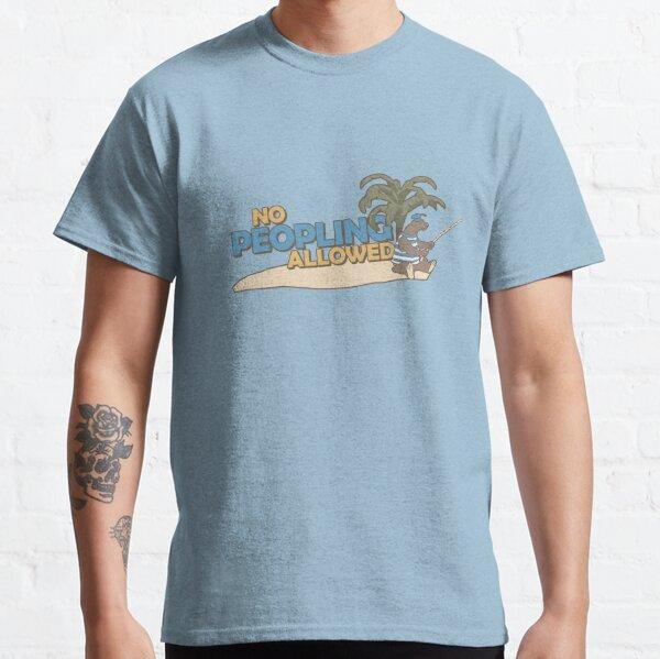 No Peopling Allowed Classic T-Shirt