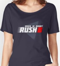 When in doubt - Rush B Women's Relaxed Fit T-Shirt