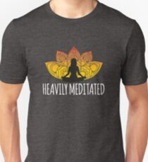 Heavily Mediated - Spiritual - Yoga Unisex T-Shirt