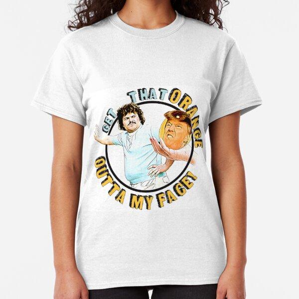 Get That Orange Outta My Face! Pro Nacho Libre Shirt Anti-Trump Shirt Classic T-Shirt