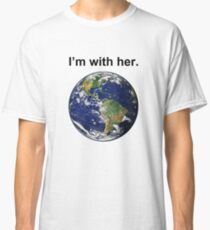 I'm With Mother Earth Classic T-Shirt