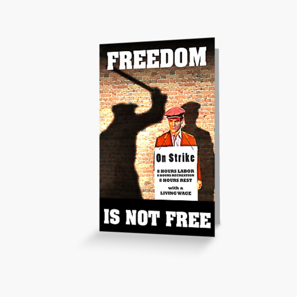 Union Posters Freedom Is Not Free Greeting Card By Shaggylocks Redbubble