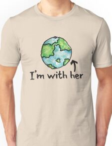 I'm with her mother earth day Unisex T-Shirt
