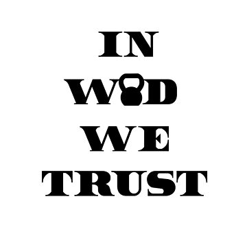 IN WOD WE TRUST - Black Writing by ZSBakerStreet