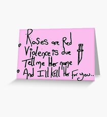 Roses are red, Violence is due... (black writing) Greeting Card