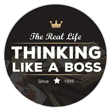 Thinking Like a Boss by BeBad