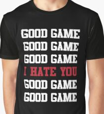 Good Game I Hate You Graphic T-Shirt