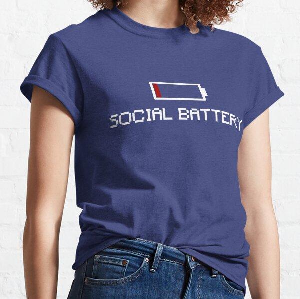 Low Social Battery  Classic T-Shirt