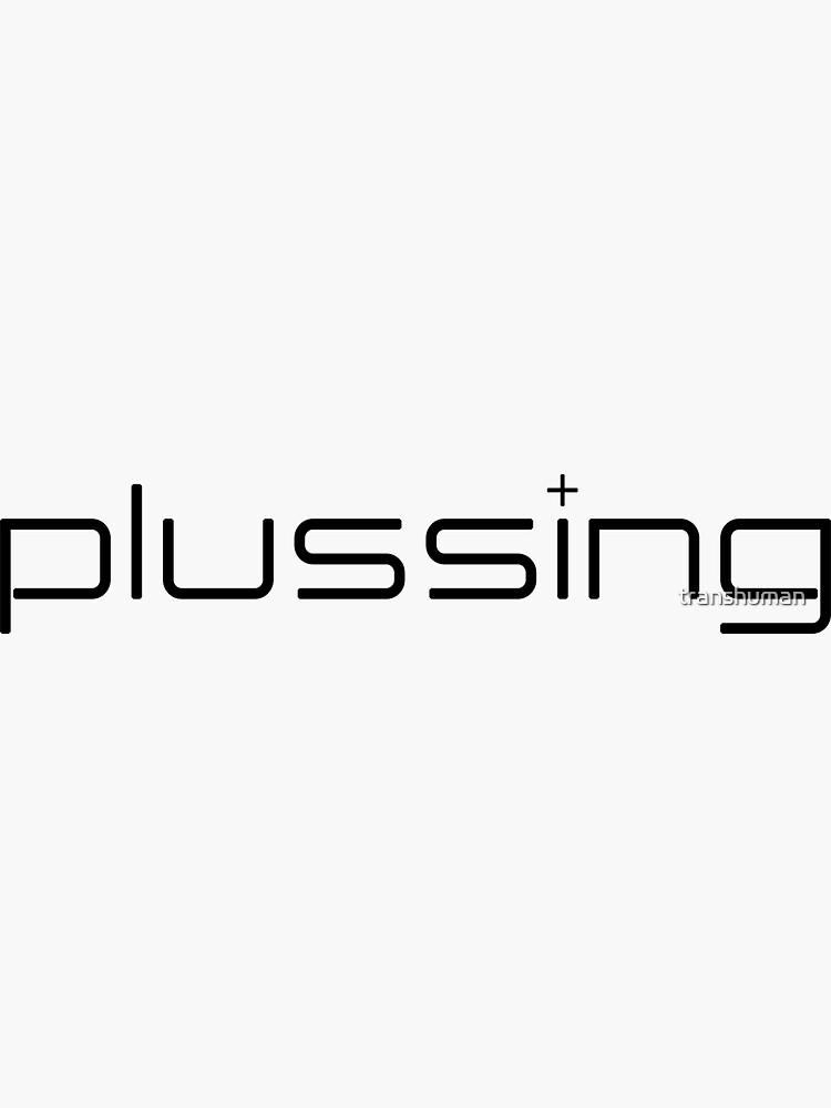 Plussing by transhuman