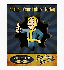 Secure Your Future Today Photographic Print
