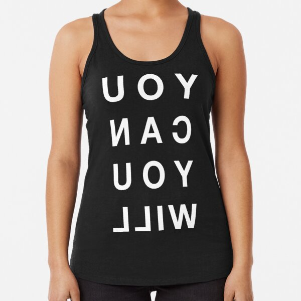 YOU CAN YOU WILL all caps white text - large print Racerback Tank Top