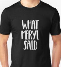 What Meryl Said T-Shirt