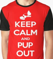 Keep Calm and Pup Out Graphic T-Shirt