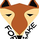 For Fox Sake by canossagraphics