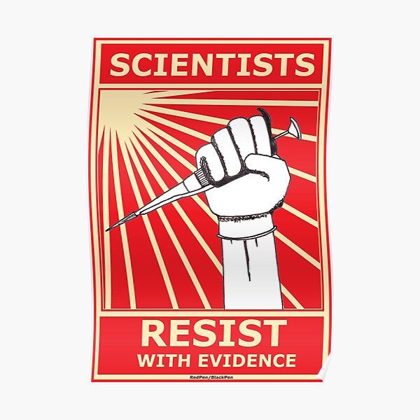 Scientists Resist, With Evidence! Poster