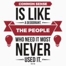 Common Sense is like a deodorant (2015) by artpolitic