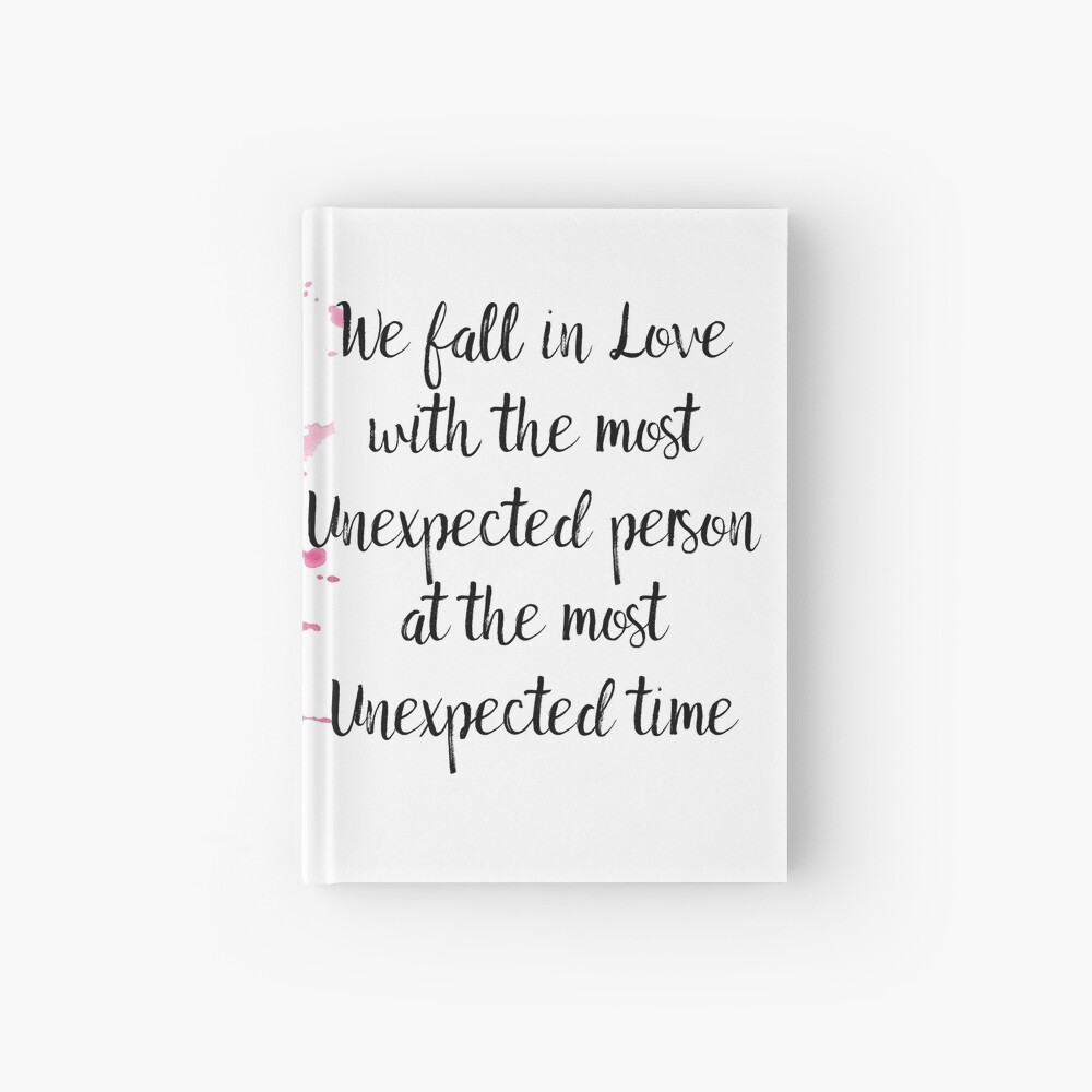 Unexpected Love Quote for valentines Day  Hardcover Journal