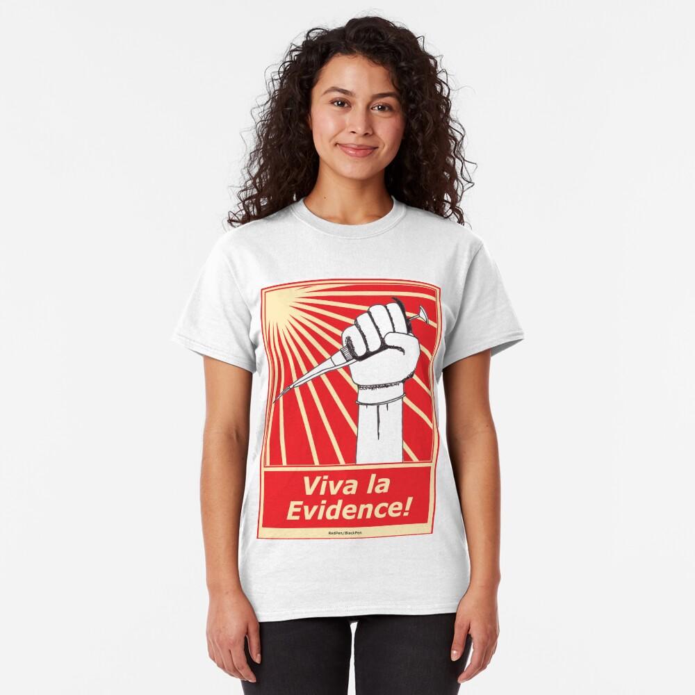 Viva la evidence! Classic T-Shirt