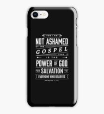 I am Not Ashamed of the Gospel - Christian Bible Verse  iPhone Case/Skin