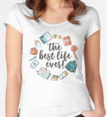 The Best Life Ever! (Design no. 3) Women's Fitted Scoop T-Shirt