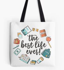 The Best Life Ever! (Design no. 3) Tote Bag
